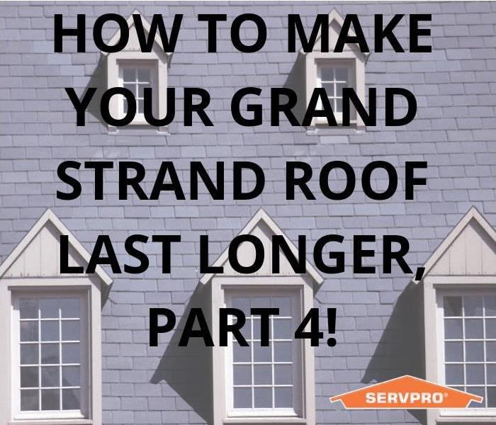 Building Services How to make your Grand Strand area roof last longer. Part 4