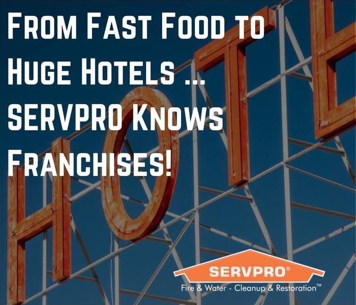 Commercial From Fast Food To Huge Hotels SERVPRO Services Them All