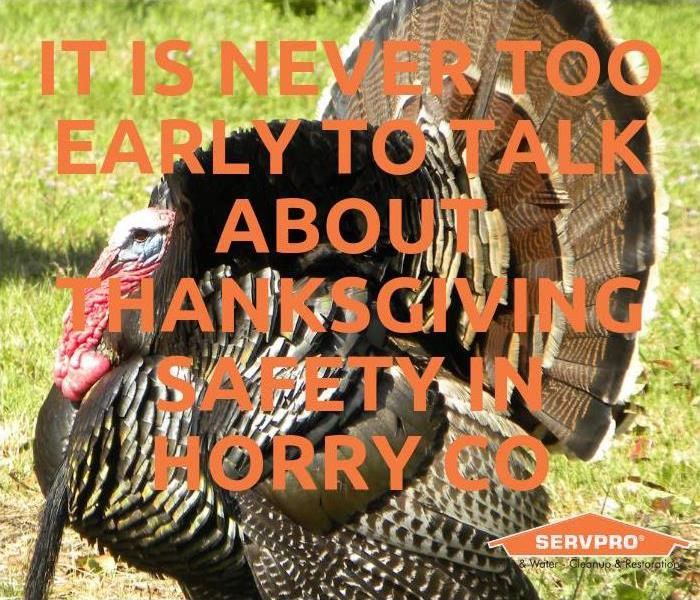 Why SERVPRO It Is Never Too Early To Talk About Thanksgiving Safety In Horry Co