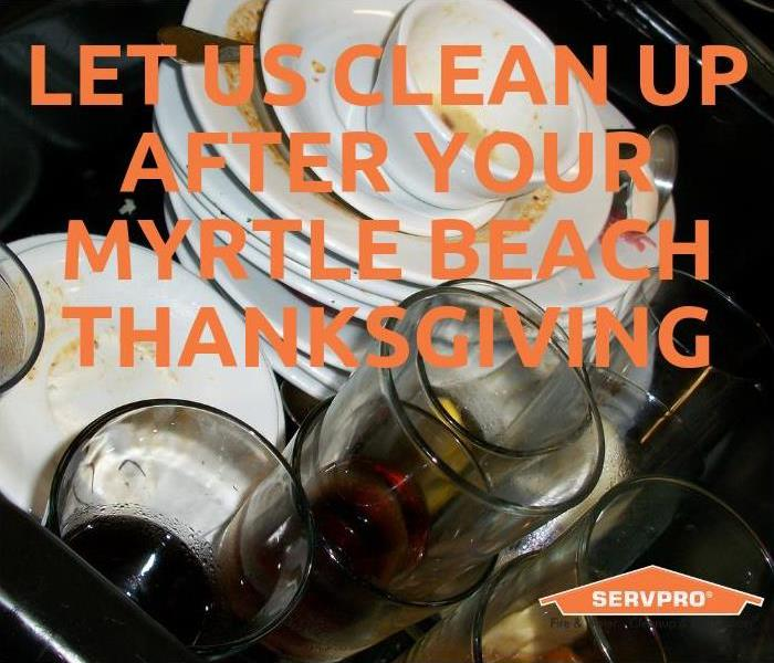 Why SERVPRO Let Us Clean Up After Your Myrtle Beach Thanksgiving