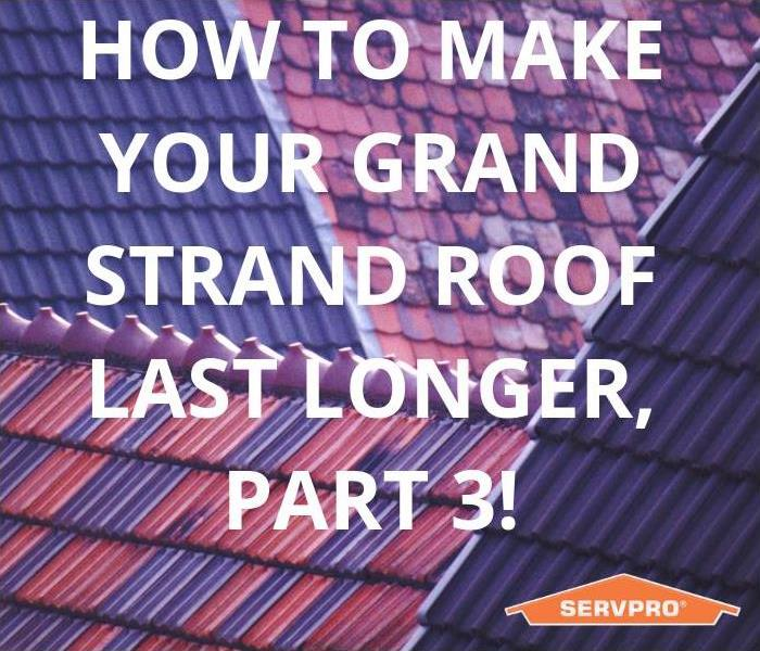 Building Services How to make your Grand Strand area roof last longer. Part 3